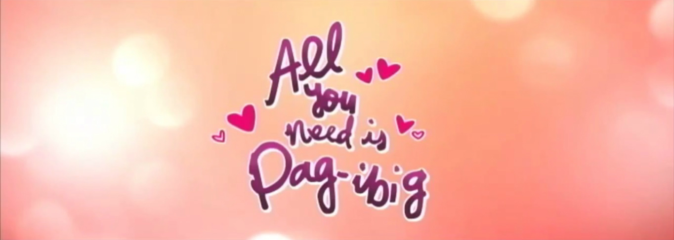 All You Need Is Pag-ibig